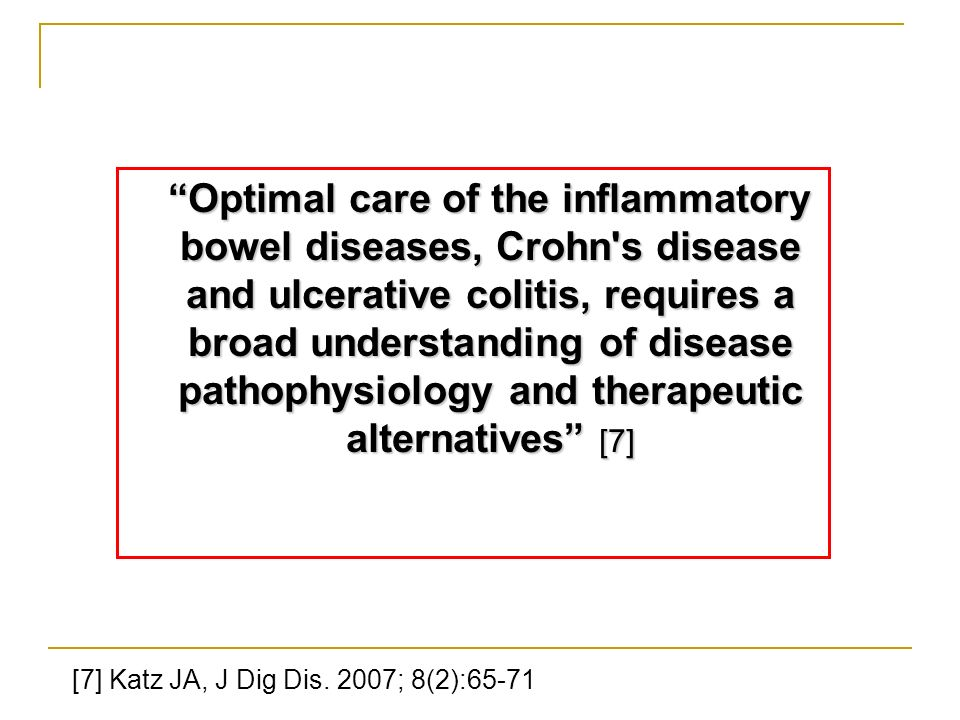 Optimal care of the inflammatory bowel diseases, Crohn s disease and ulcerative colitis, requires a broad understanding of disease pathophysiology and therapeutic alternatives [7]